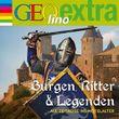 Burgen, Ritter und Legenden. Auf Zeitreise ins Mittelalter (GEOlino extra Hör-Bibliothek)