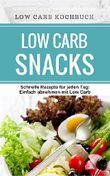 Low Carb Snacks: 50 Sandwiches, Suppen, Salate & Co. unter 300 Kalorien