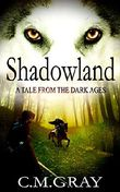 Shadowland: A Tale From The Dark Ages