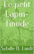 Le petit Lapin-Timide: Un conte pour des enfants et des adultes