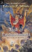 Book of Enchantments by Wrede, Patricia C. (2005) Paperback