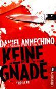 Keine Gnade: Thriller (Ein Sami-Rizzo-Thriller, Band 2) von Daniel Annechino (14. September 2012) Taschenbuch