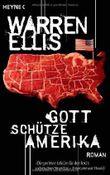 Gott schütze Amerika: Roman von Tim Jürgens (Herausgeber), Warren Ellis (6. Juli 2009) Taschenbuch