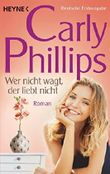 Wer nicht wagt, der liebt nicht: Dare 1 - Roman von Carly Phillips (11. Mai 2015) Taschenbuch