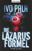 Die Lazarus-Formel: Roman von Ivo Pala (19. Dezember 2011) Taschenbuch