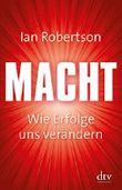 Macht: Wie Erfolge uns verändern von Ian Robertson (1. März 2013) Gebundene Ausgabe