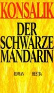 Der schwarze Mandarin von Heinz Günther Konsalik (Dezember 1999) Gebundene Ausgabe