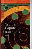 Kaltblütig: Wahrheitsgemäßer Bericht über einen mehrfachen Mord und seine Folgen von Truman Capote (1. Juli 1969) Taschenbuch