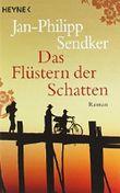 Das Flüstern der Schatten: Roman von Jan-Philipp Sendker (2. März 2009) Taschenbuch