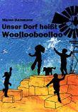 Unser Dorf heißt Woollooboolloo
