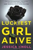 Luckiest Girl Alive by Jessica Knoll (21-May-2015) Paperback