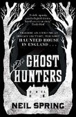 The Ghost Hunters by Neil Spring (24-Oct-2013) Paperback