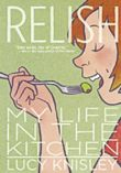 Relish: My Life In The Kitchen (Turtleback School & Library Binding Edition) by Knisley, Lucy (2013) Library Binding