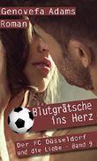 Blutgrätsche ins Herz (Der FC Düsseldorf und die Liebe)