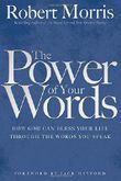 The Power of Your Words by Robert Morris (14-Aug-2009) Paperback