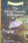 Classic Starts: The Swiss Family Robinson, The: Retold from the Johann David Wyss Original by Retold from the Johann David Wyss original (Abridged, 1 Aug 2007) Hardcover