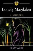 Lonely Magdalen: A Murder Story (Crime Classics) by Henry Wade (15-Aug-2013) Paperback