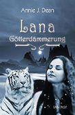 Lana: Götterdämmerung
