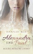 Alexandra und Paul: Alles außer Liebe?