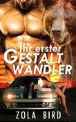 Ihr Erster Gestaltwandler: Shifter Liebesromane Deutsch (Wild Alpha Shifter Mates 1)