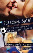 Falsches Spiel (Der FC Düsseldorf und die Liebe) (German Edition)