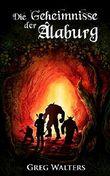 Die Geheimnisse der Alaburg (Die Farbseher Saga 1)