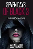 Seven Days of Black - Belles Offenbarung
