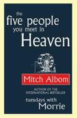 [The Five People You Meet in Heaven] (By: Mitch Albom) [published: September, 2004]