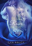 Blue Roses in the Sky (Roses of Louisville Reihe 2)