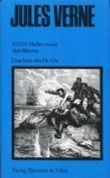 20000 Meilen unter den Meeren. Eine Idee des Dr. Ox. Neu übersetzt u. eingerichtet v. Joachim Fischer. Mit Illustrationen d. ersten französischen Gesamtausgabe. (=Die große Jules Verne Ausgabe in 20 Bänden, Bd. 4)