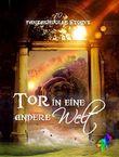 Tor in eine andere Welt: 10 fantasievolle Storys