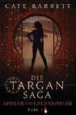 Targan Saga Band I. Spieler und Gegenspieler Teil 1 (Die Targan Saga) (German Edition)