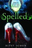 Spelled (Storymakers) by Betsy Schow (2015-10-16)