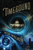 Timebound (The Chronos Files) by Rysa Walker (2014-01-01)