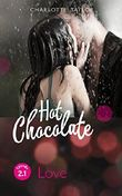Hot Chocolate - Love: Prickelnde Novelle - Episode 2.1