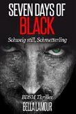Seven Days of Black - Schweig still, Schmetterling