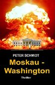 Moskau - Washington: Thriller