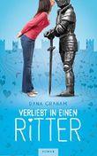 Verliebt in einen Ritter (Romantischer Zeitreiseroman)
