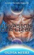 Science Fiction Romanze: Invasion der Liebe (BBW Weltall Verschleppung Schwangerschaft Sci-Fi Romanze) (Alien-Invasion neue paranormale Fantasy-Kurzgeschichte für Erwachsene)