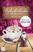 Schokolade zu Weihnachten: Welcome to Edlen Hill (Welcome to Edlyn Hill 4)