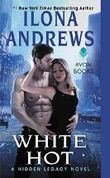 [(White Hot : A Hidden Legacy Novel)] [By (author) Ilona Andrews] published on (October, 2018)