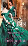 [(Because of Miss Bridgerton)] [By (author) Julia Quinn] published on (April, 2016)