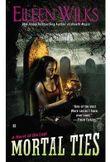 Mortal Ties - A Novel of the Lupi