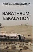 Barathrum: Eskalation: Band 2 der Barathrum Reihe