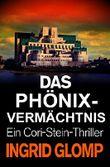 Das Phönix-Vermächtnis: Thriller (Cori-Stein-Thriller 2)
