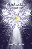 Seelenbotschaften: Wege der Herzen