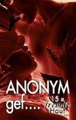 Anonym gef...: 15 x fremde Haut spüren!