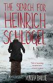 The Search for Heinrich Schlögel: A Novel by Martha Baillie (2014-09-16)