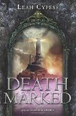 Death Marked (Death Sworn) by Leah Cypess (2015-03-03)