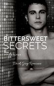 Bittersweet Secrets - Dark Gay Romance: Gesamtausgabe (Teil 1-3)